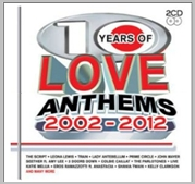 10 Years of Love anthems 2002 - 2012 - Various (2CD)